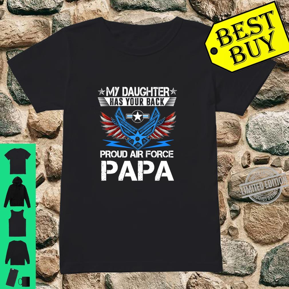 My Daughter Has Your Back Proud Air Force Papa Father Shirt ladies tee