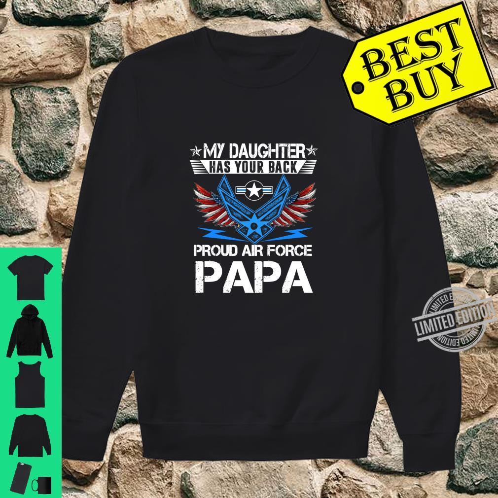 My Daughter Has Your Back Proud Air Force Papa Father Shirt sweater