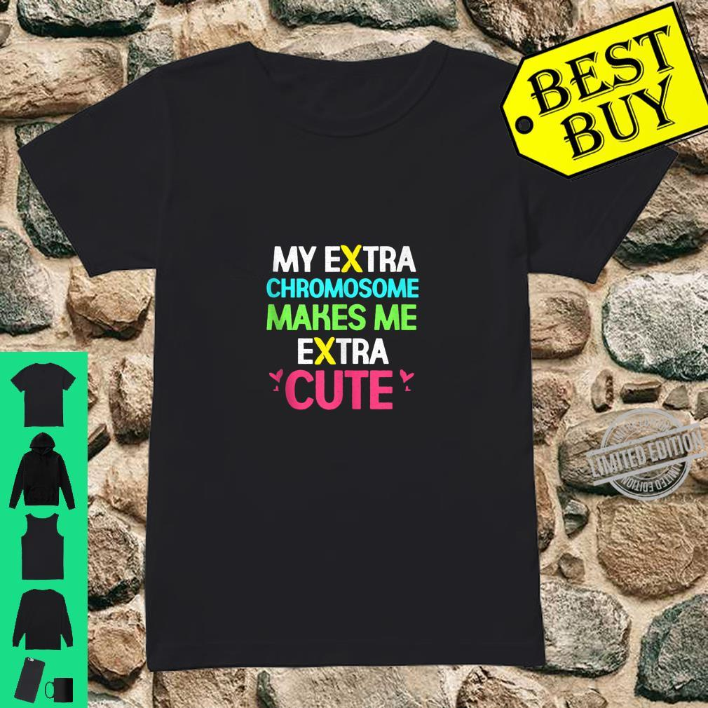 My Extra Chromosome Makes Me Extra Cute Down Syndrome Shirt ladies tee