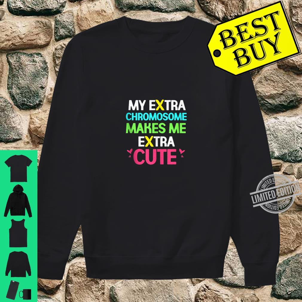 My Extra Chromosome Makes Me Extra Cute Down Syndrome Shirt sweater