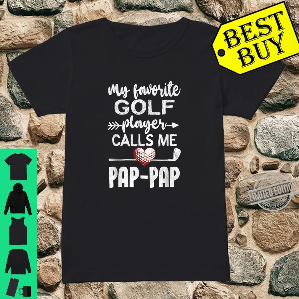 My Favorite Golf Player CallsMe PapPap Father's Day Shirt ladies tee