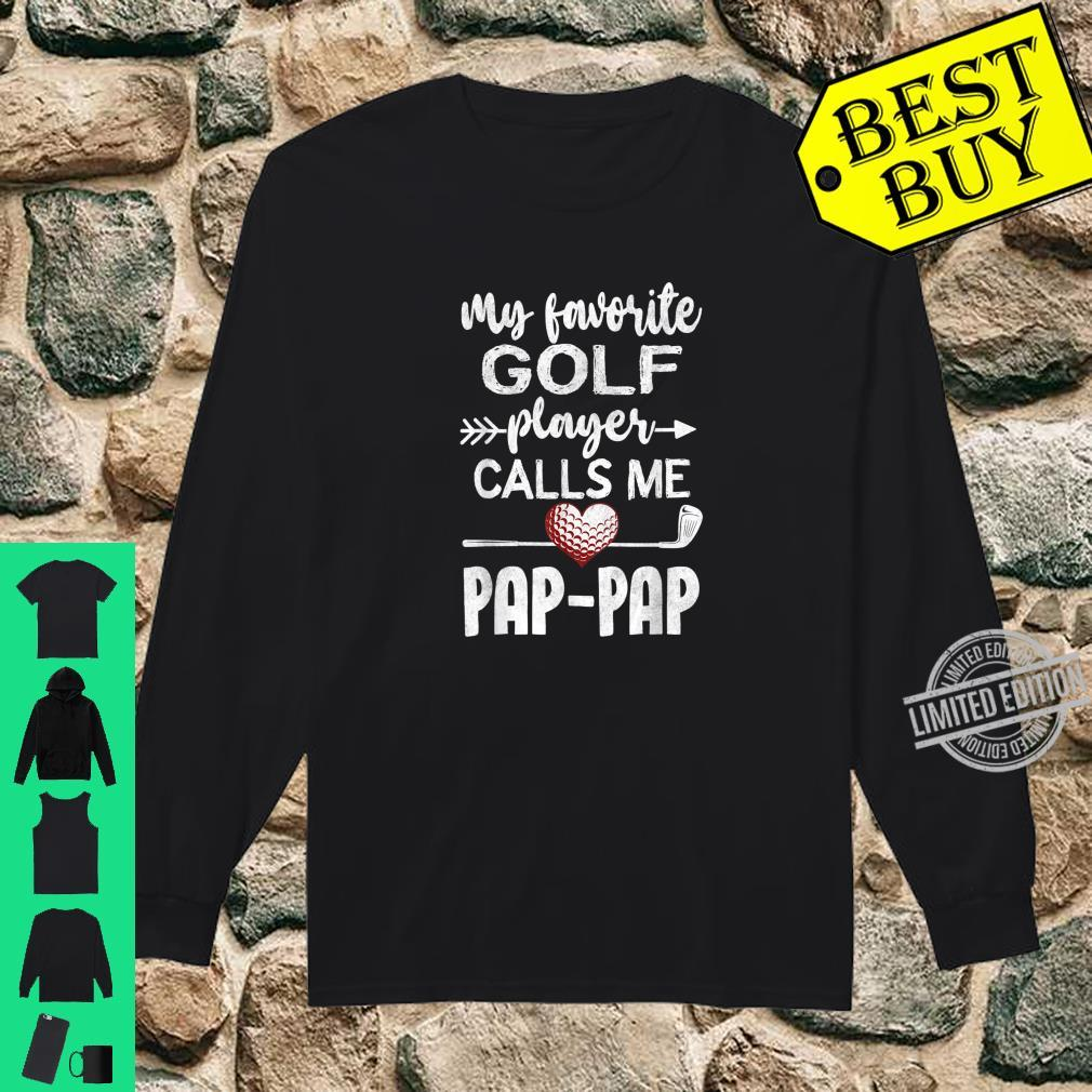 My Favorite Golf Player CallsMe PapPap Father's Day Shirt long sleeved