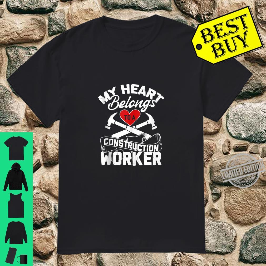 My Heart Belongs To A Construction Worker Laborer Shirt