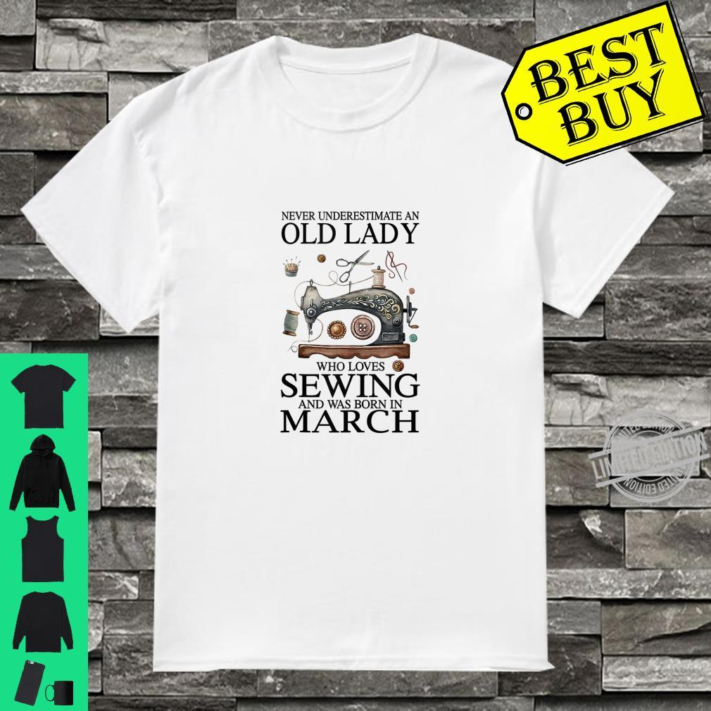 Never Underestimate An Old Lady Who Loves Sewing March Shirt