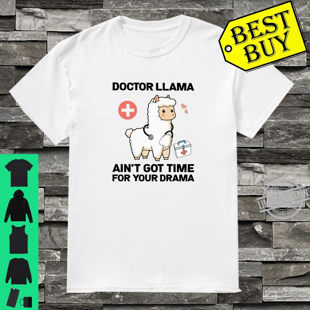 Official Doctor Llama Ain't Got Time For Your Drama Shirt