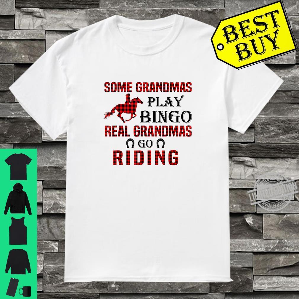 Official SOME GRANDMAS PLAY BINGO REAL GRANDMAS GO RIDING Shirt