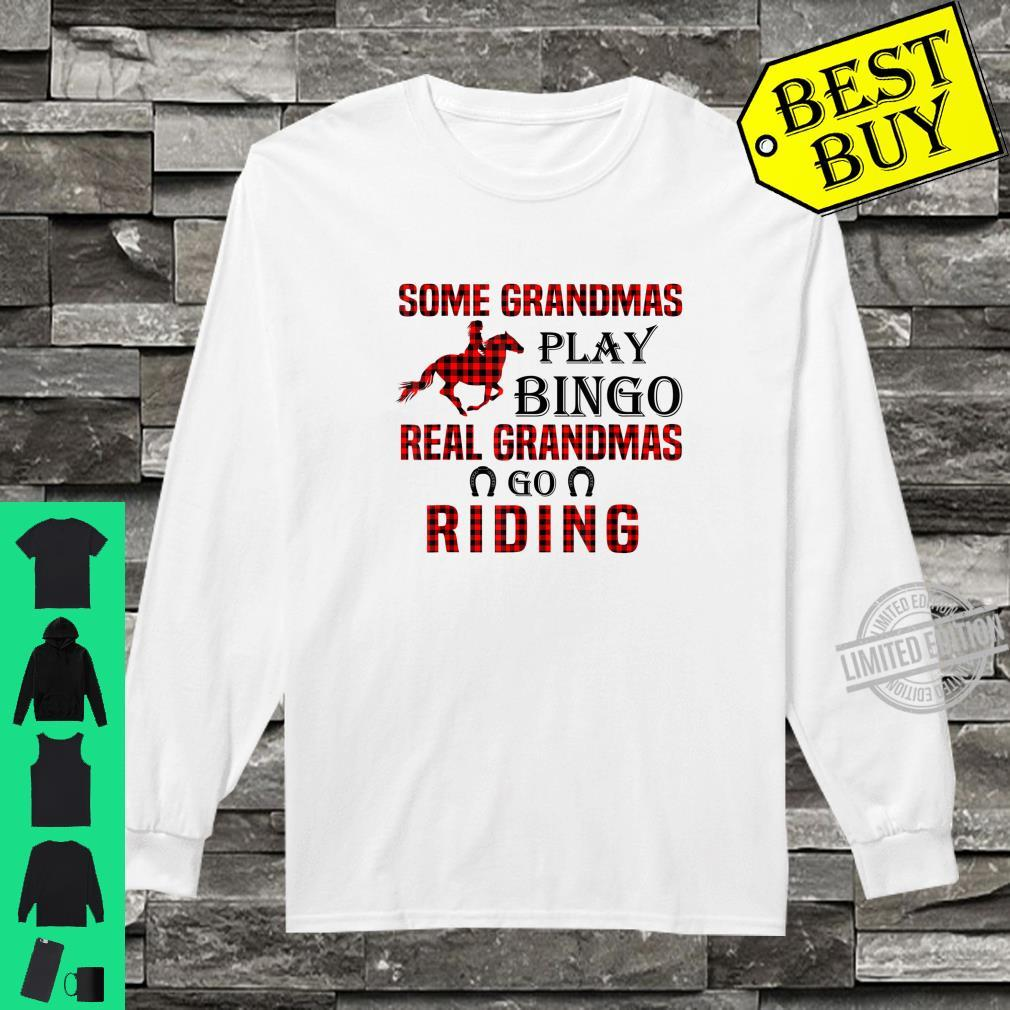 Official SOME GRANDMAS PLAY BINGO REAL GRANDMAS GO RIDING Shirt long sleeved