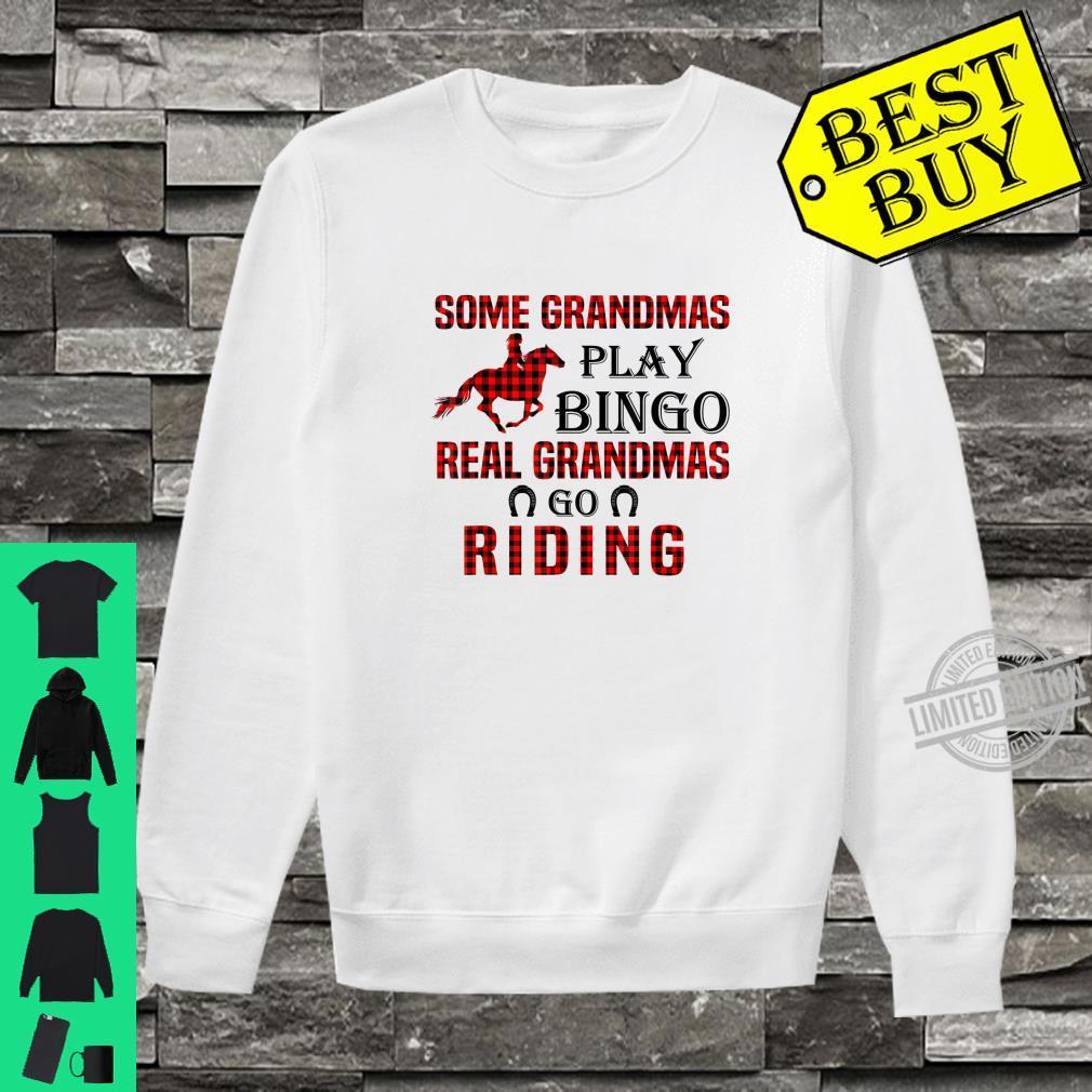 Official SOME GRANDMAS PLAY BINGO REAL GRANDMAS GO RIDING Shirt sweater