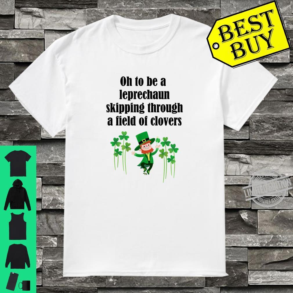 Oh to Be a Little Leprechaun Clovers Leprechaun Shirt