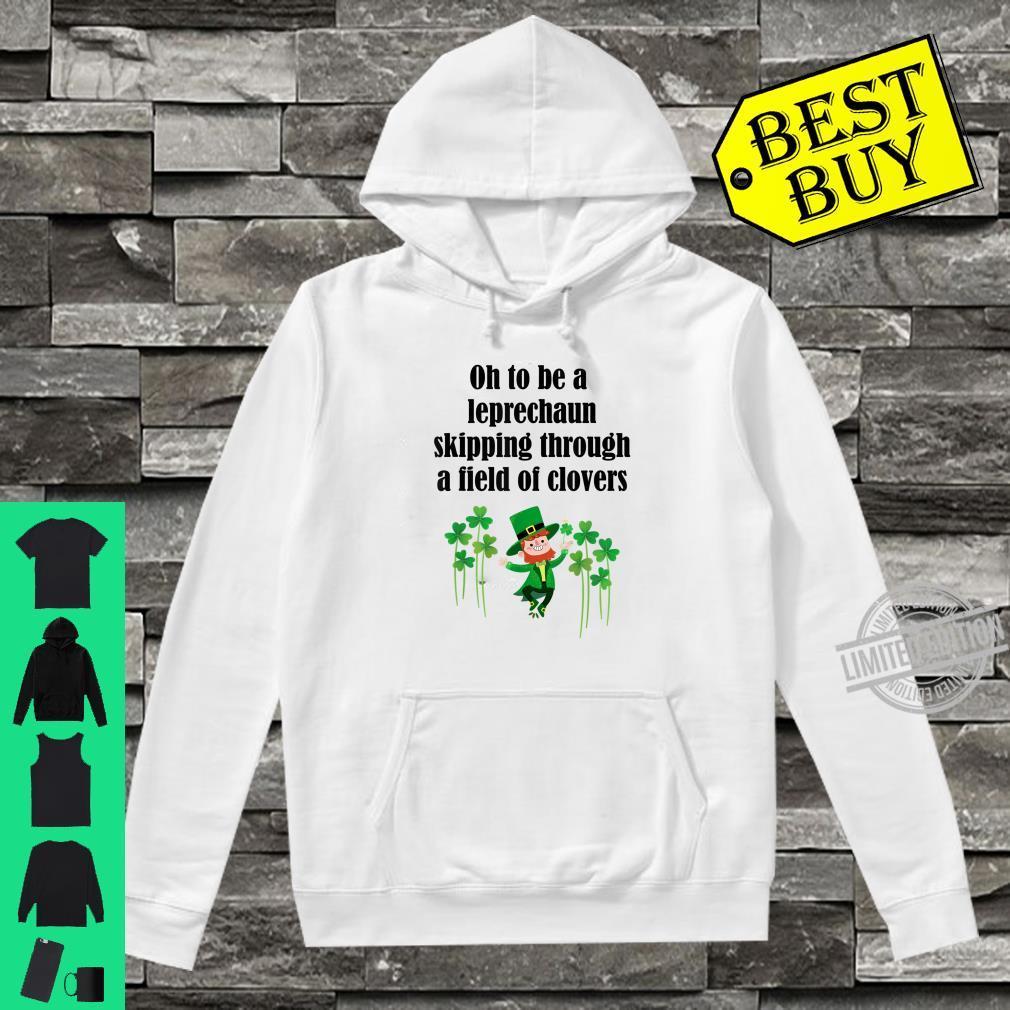 Oh to Be a Little Leprechaun Clovers Leprechaun Shirt hoodie