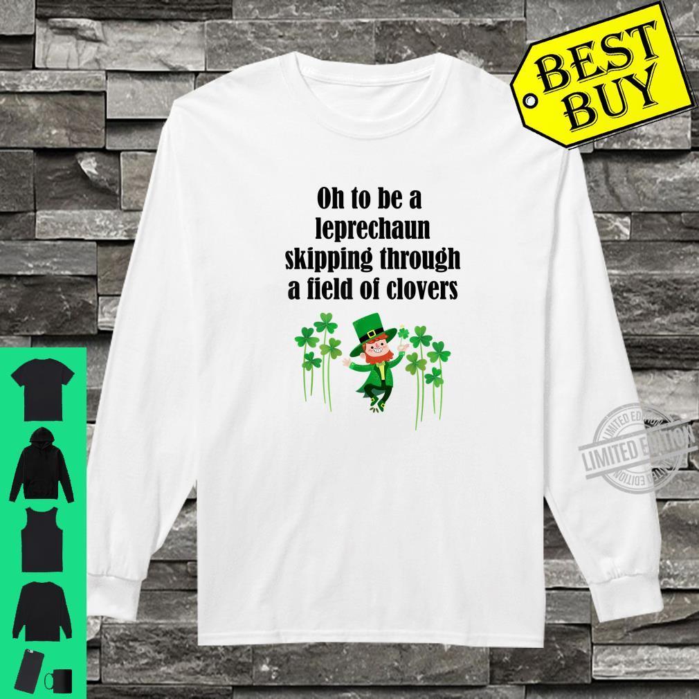 Oh to Be a Little Leprechaun Clovers Leprechaun Shirt long sleeved
