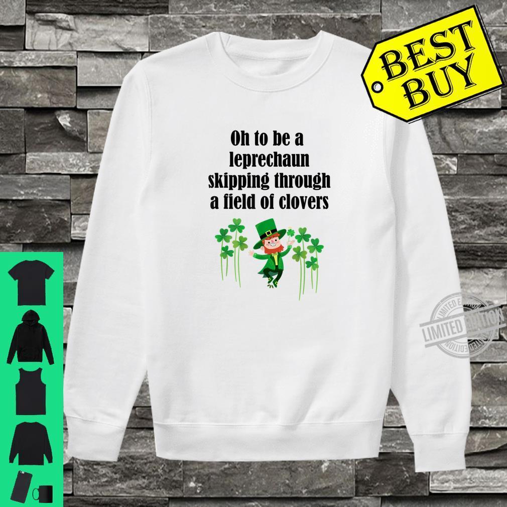 Oh to Be a Little Leprechaun Clovers Leprechaun Shirt sweater