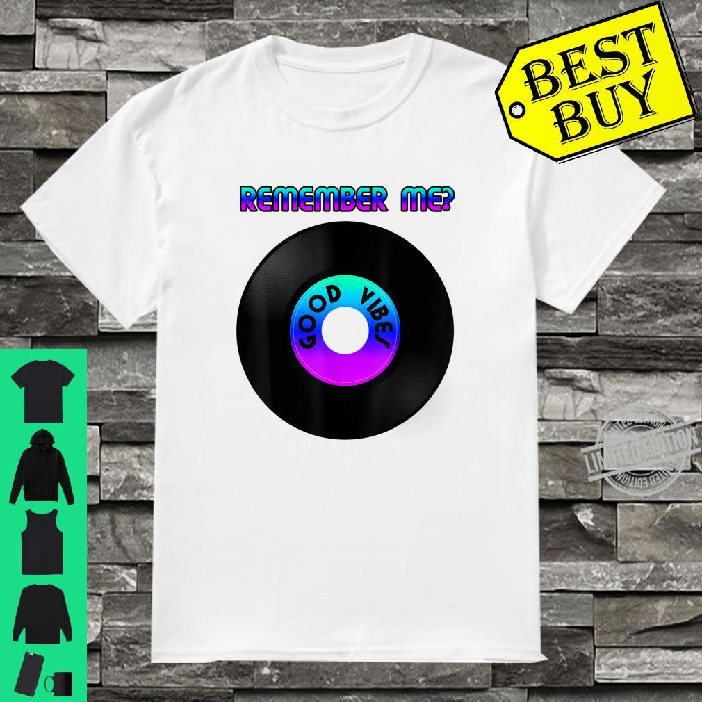 Remember me Cyberpunk record with good vibes on it Shirt