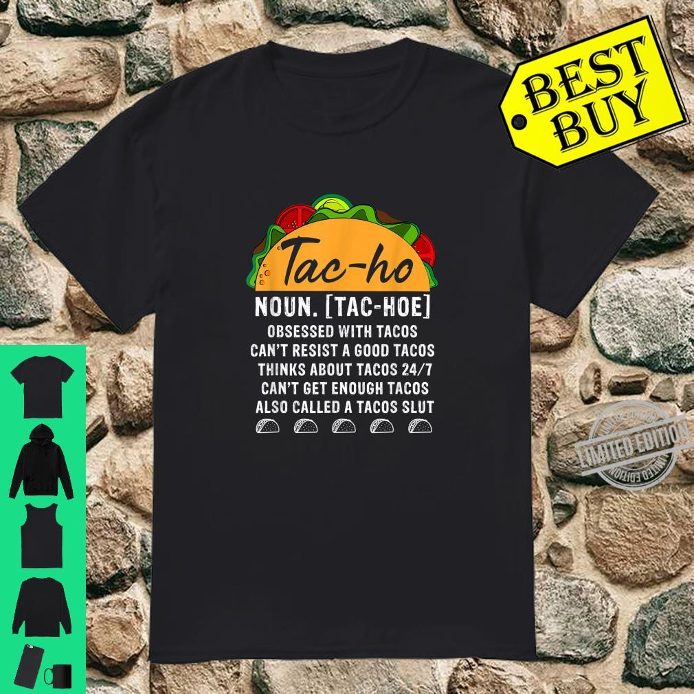 TacHo Noun Obsessed With Tacos Can't Resist A Good Taco Shirt
