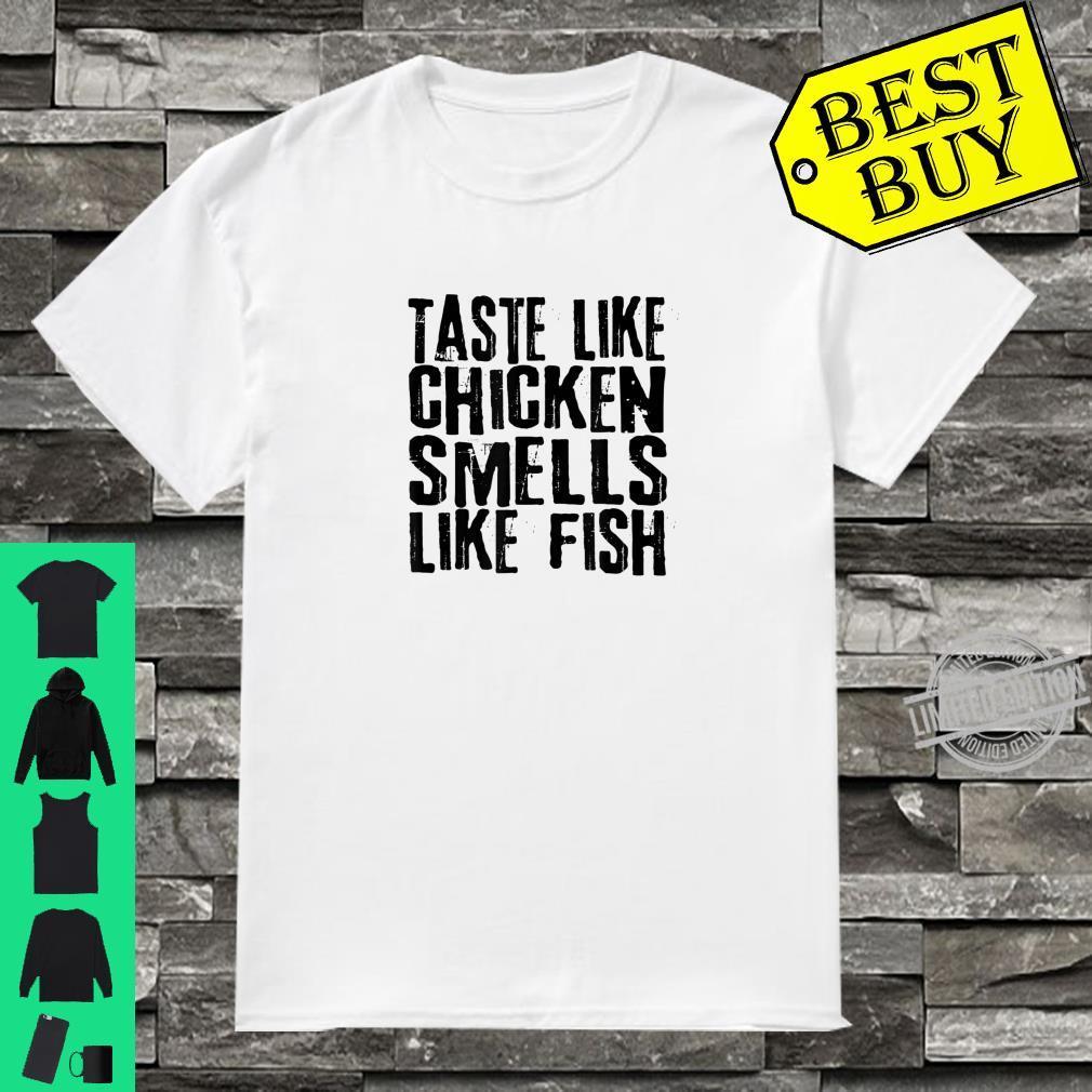 Taste like chicken smells like fish Shirt