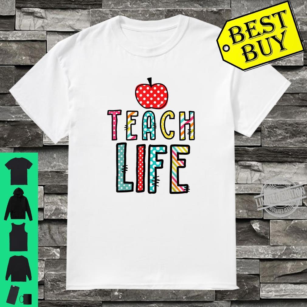 Teach life cute Apple teacher teaching school Shirt