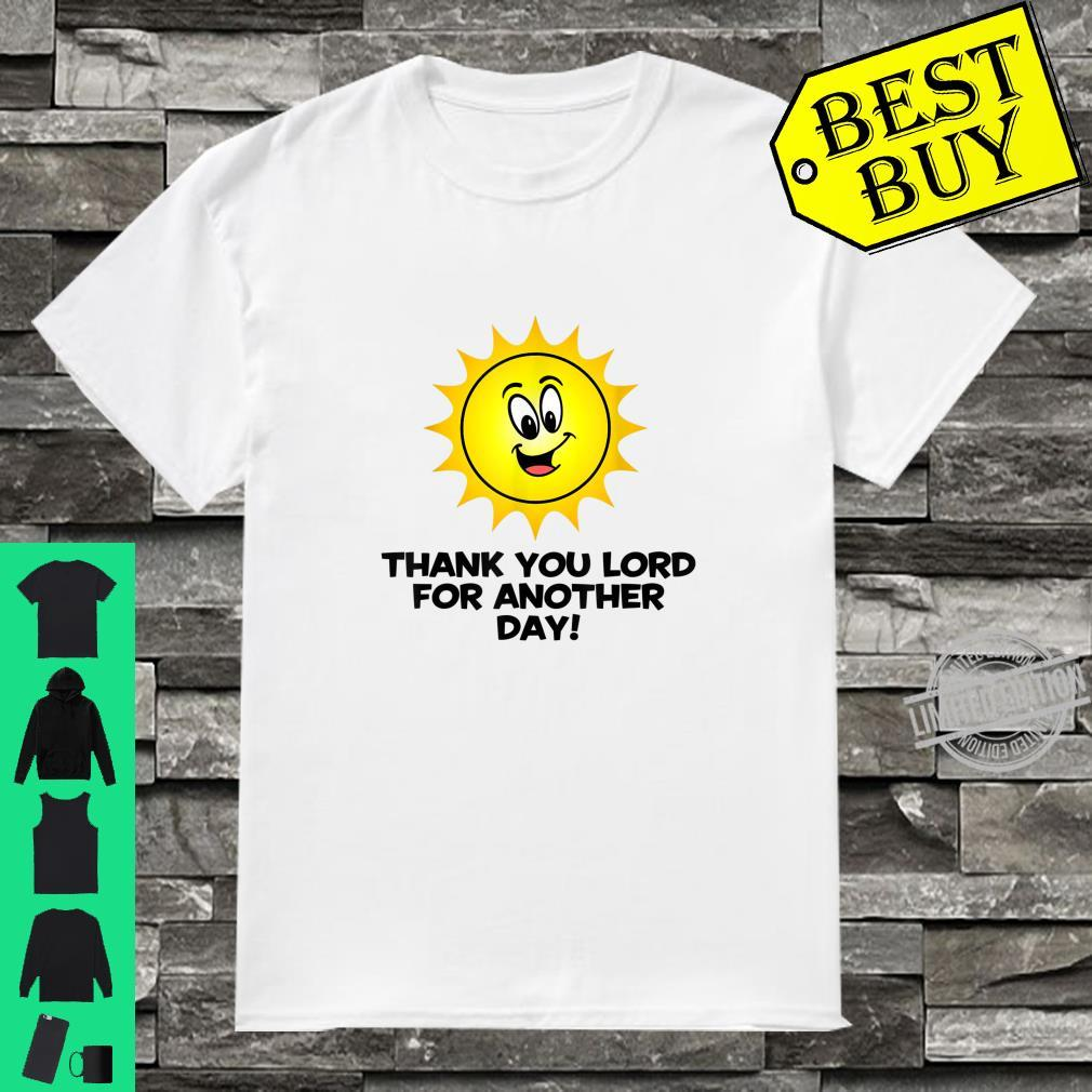 Thank You Lord For Another Day Shirt