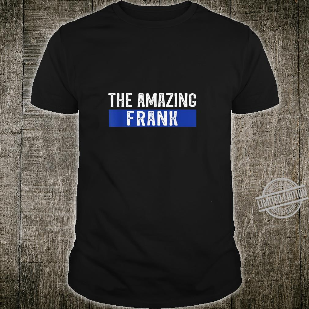 The Amazing Frank First Name Birthday Shirt