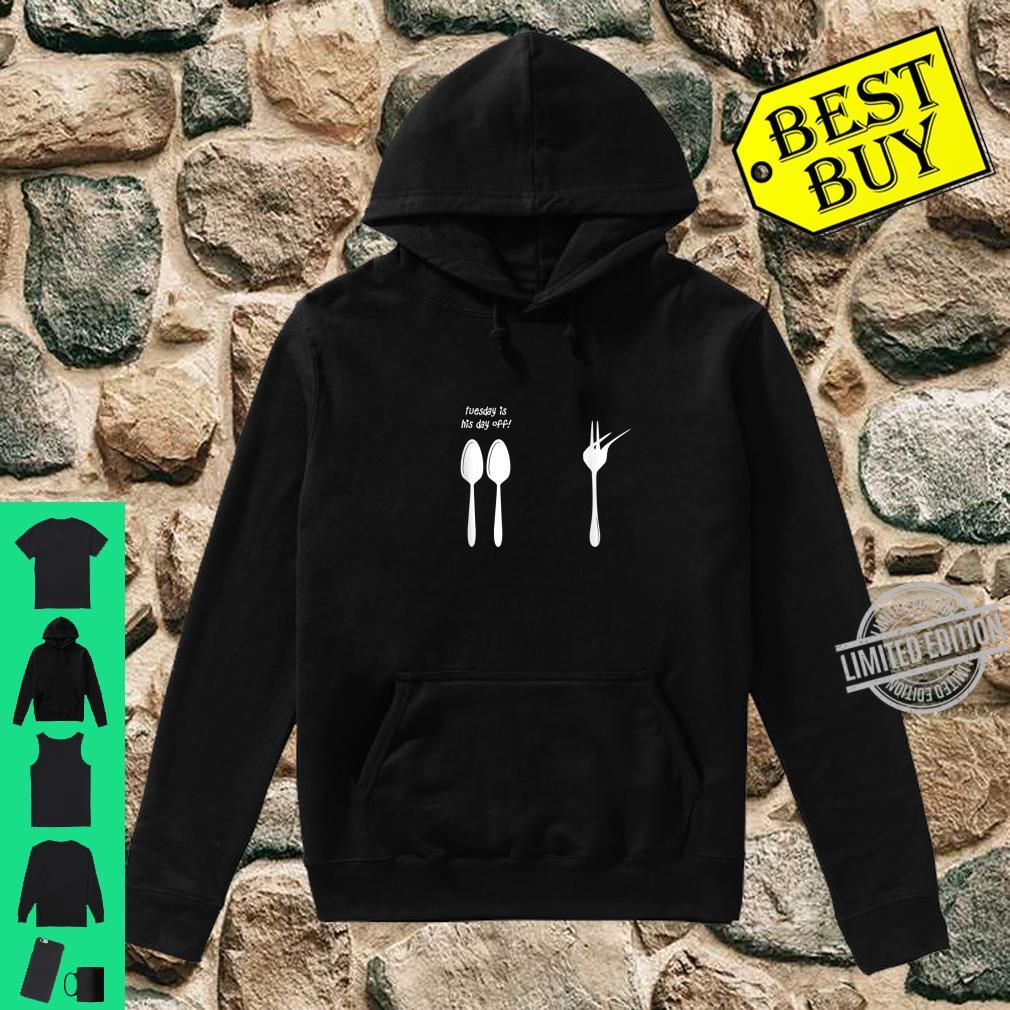 Tuesday Is His Day Off Dabbing Fork Shirt hoodie