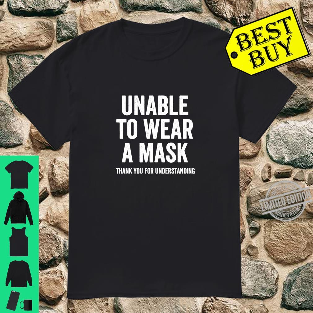 Unable to Wear a Mask Shirt