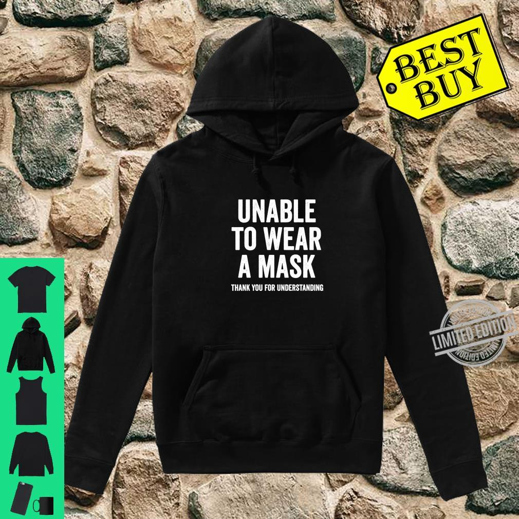 Unable to Wear a Mask Shirt hoodie
