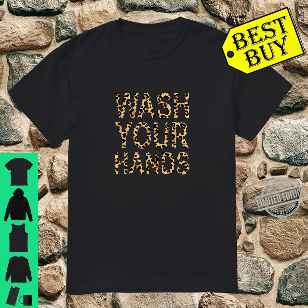 Wash Your Hands Leopard Print Shirt