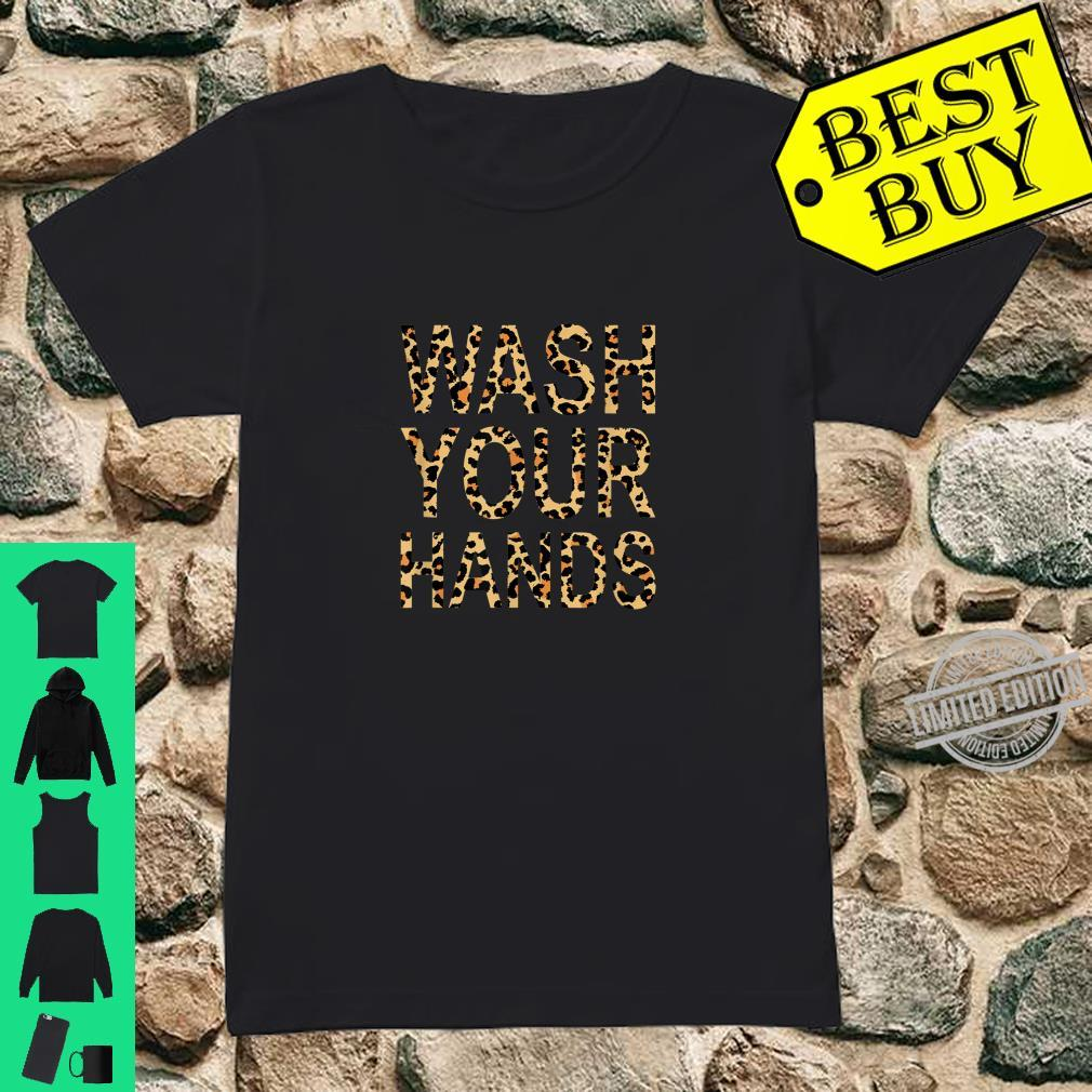 Wash Your Hands Leopard Print Shirt ladies tee