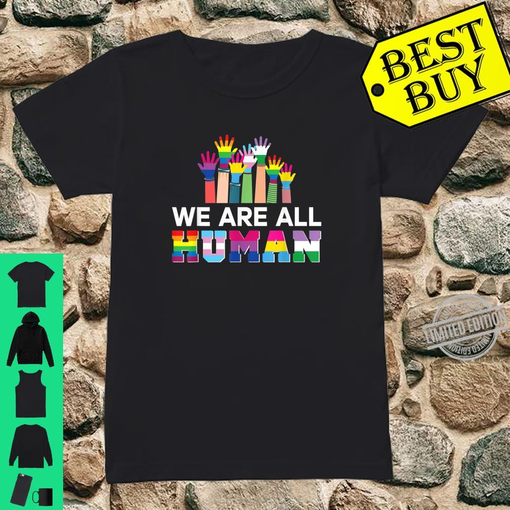 We Are All Human LGBT Gay Rights Pride Ally LGBTQ Shirt ladies tee