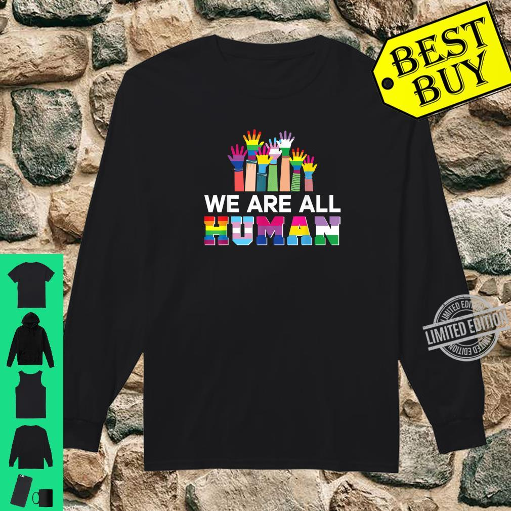 We Are All Human LGBT Gay Rights Pride Ally LGBTQ Shirt long sleeved