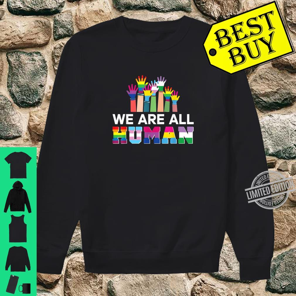 We Are All Human LGBT Gay Rights Pride Ally LGBTQ Shirt sweater