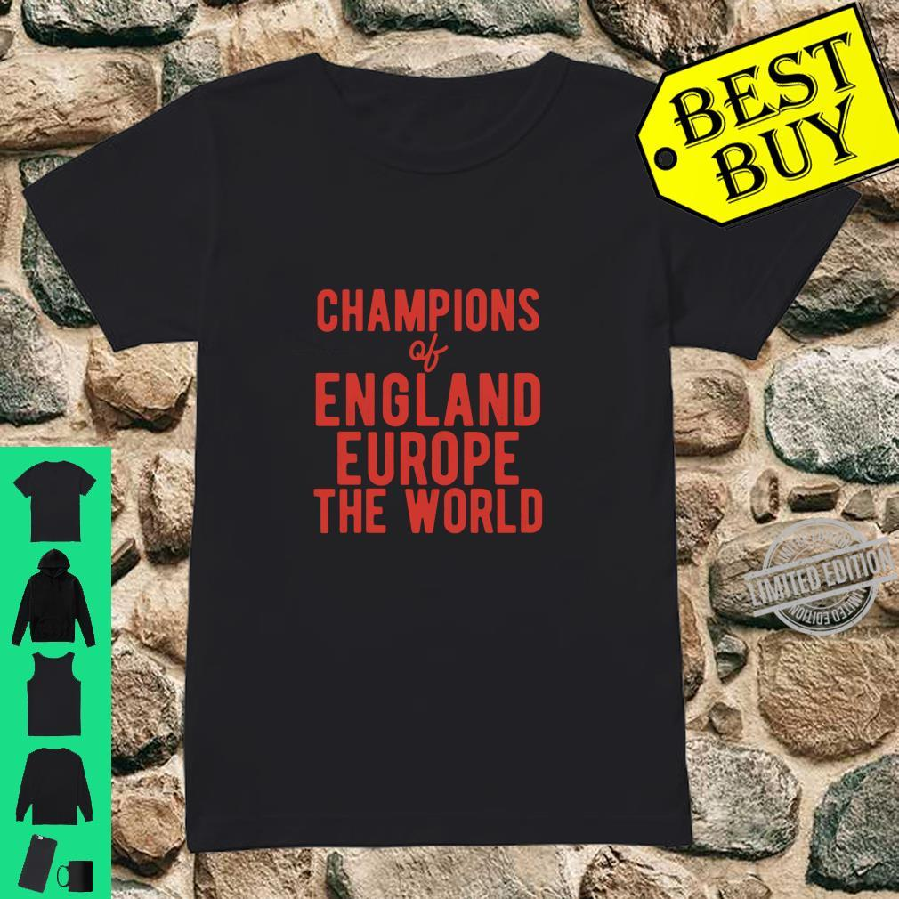 We Are The Champions of England Europe The World Shirt ladies tee