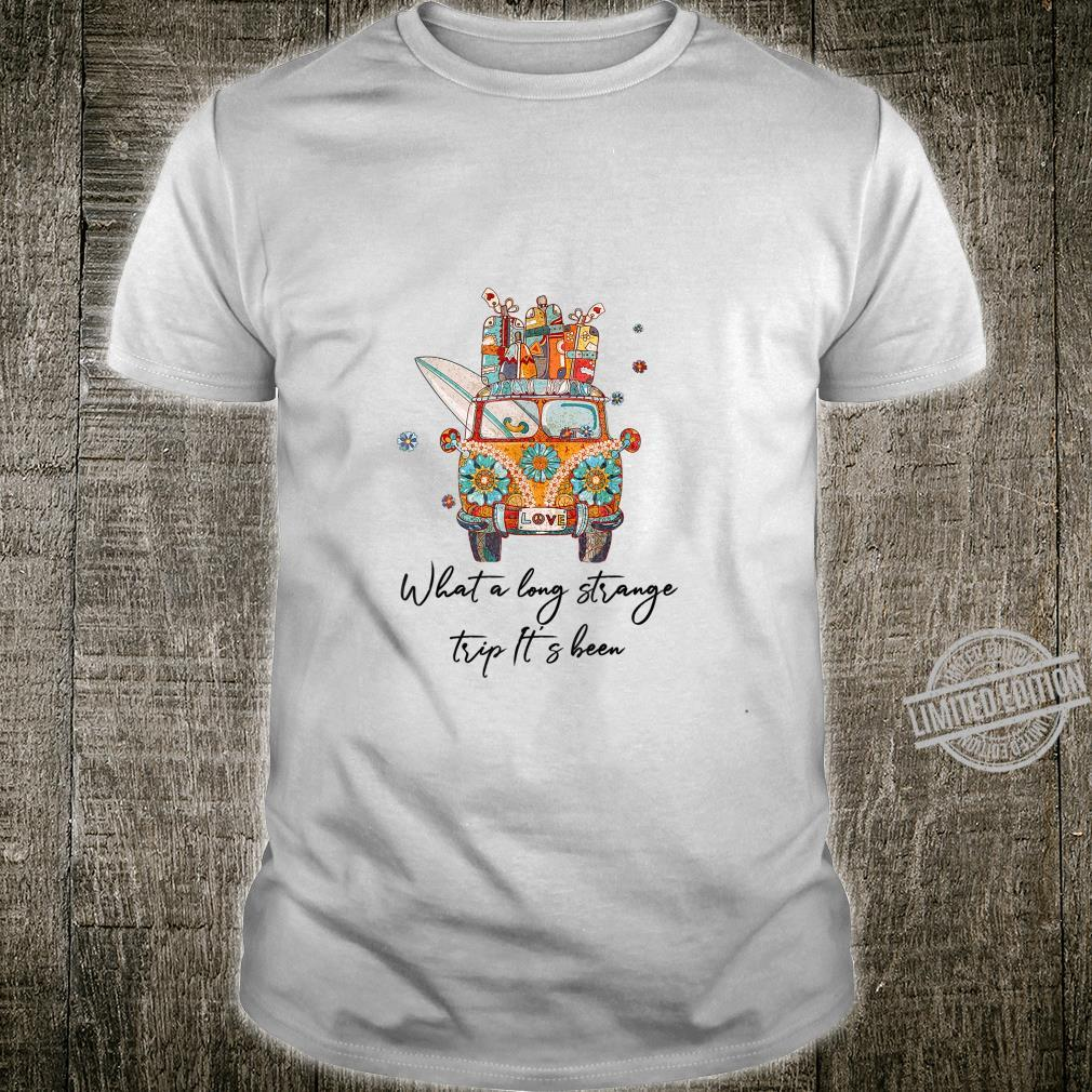 What A Long Strange Trip It's Been Hippie Costume Shirt