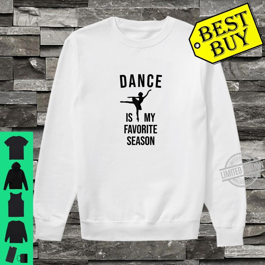 Womens Dance Is My Favorite Season Ballerina Birthday Shirt sweater