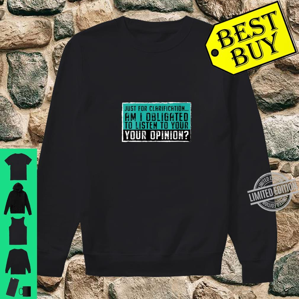 Womens Sarcastic Am I obligated to listen to your opinion Shirt sweater