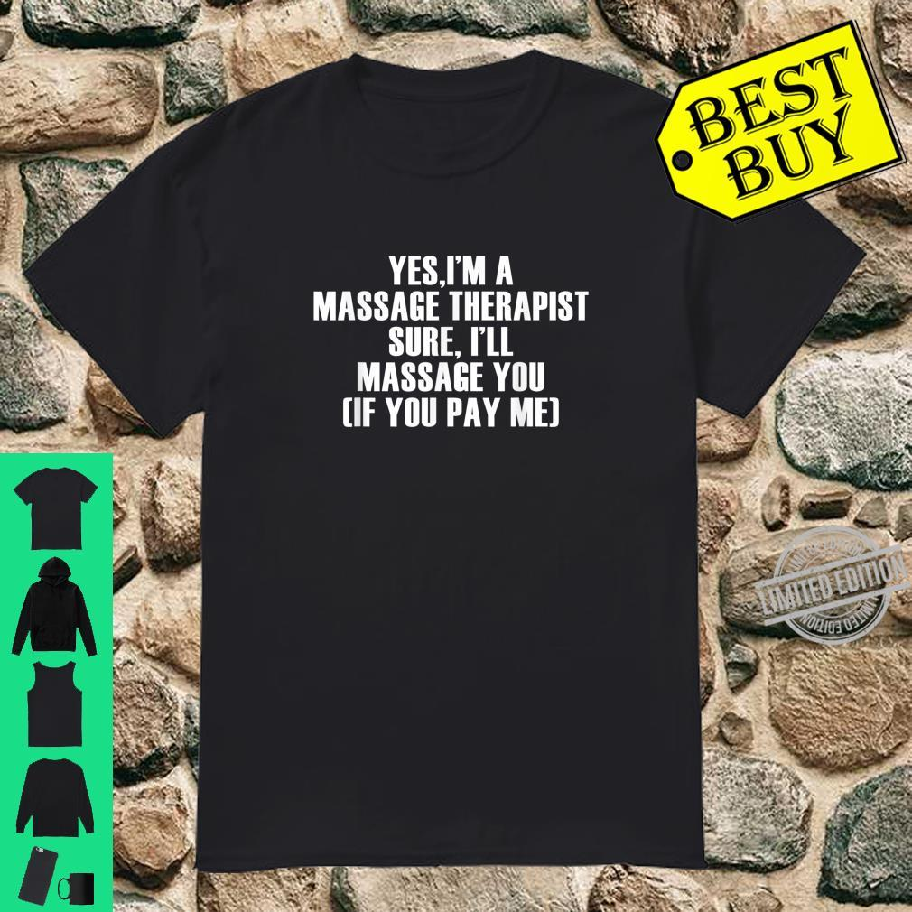 Yes I'm a massage therapist sure I'll message you Shirt
